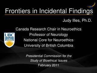 Frontiers in Incidental Findings