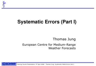 Systematic Errors (Part I)