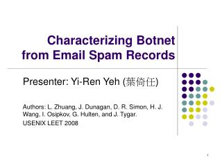 Characterizing Botnet from Email Spam Records
