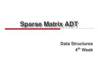 Sparse Matrix ADT