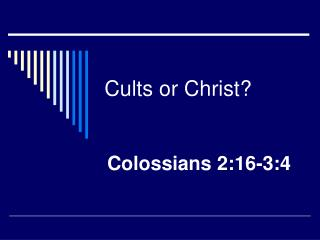 Cults or Christ?