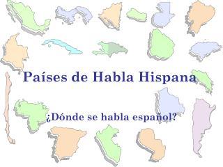 Países de Habla Hispana
