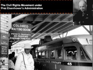 The Civil Rights Movement under  Prez  Eisenhower's Administration