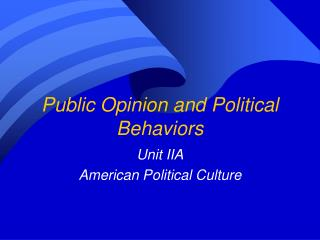 Public Opinion and Political Behaviors