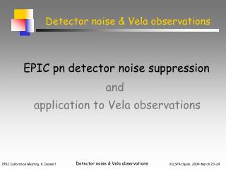 Detector noise & Vela observations