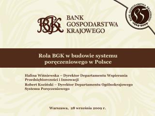 Rola BGK w budowie systemu  poreczeniowego w Polsce