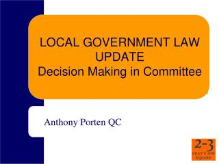 LOCAL GOVERNMENT LAW UPDATE Decision Making in Committee