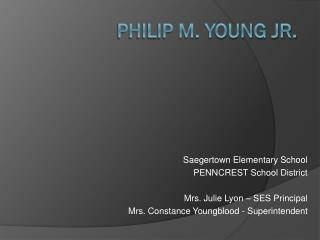 Philip M. Young Jr.