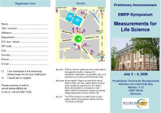 July 3 – 4, 2008 Physikalisch-Technische Bundesanstalt Hermann-von-Helmholtz-Bau Abbestr. 2-12