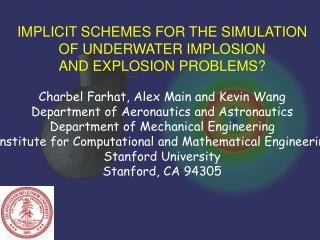 IMPLICIT SCHEMES FOR THE SIMULATION OF UNDERWATER IMPLOSION AND EXPLOSION PROBLEMS?