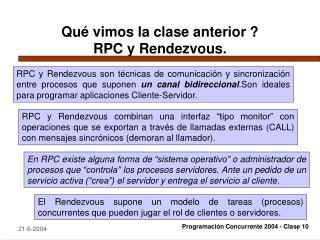 Qué vimos la clase anterior ? RPC y Rendezvous.