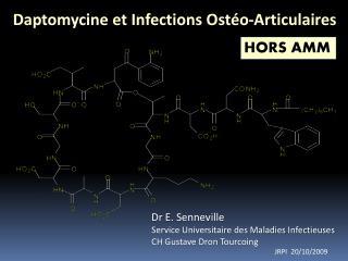 Daptomycine et Infections Ostéo-Articulaires