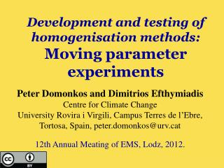 Development and testing of homogenisation methods: Moving parameter experiments
