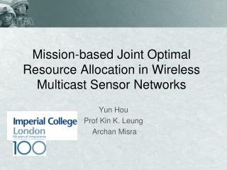 Mission-based Joint Optimal Resource Allocation in Wireless Multicast Sensor Networks