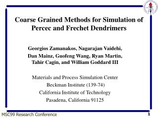 Coarse Grained Methods for Simulation of Percec and Frechet Dendrimers