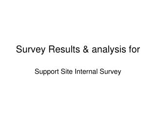 Survey Results & analysis for