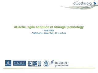 dCache, agile adoption of storage technology Paul Millar CHEP-2012 New York, 2012-05-24