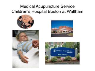Medical Acupuncture Service Children's Hospital Boston at Waltham