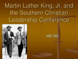 Martin Luther King, Jr. and the Southern Christian Leadership Conference