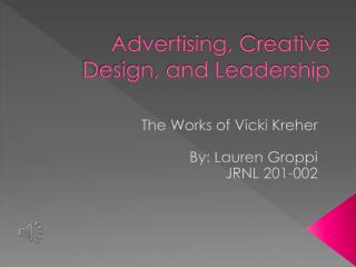 Advertising, Creative Design, and Leadership