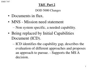 Documents in flux.  MNS - Mission need statement Non system specific, a needed capability.