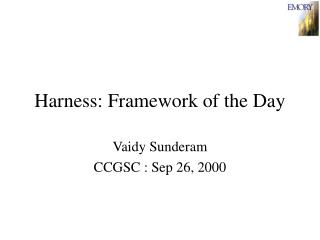 Harness: Framework of the Day