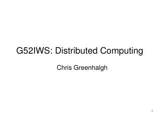 G52IWS: Distributed Computing