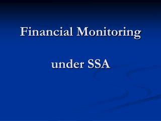 Financial Monitoring under SSA