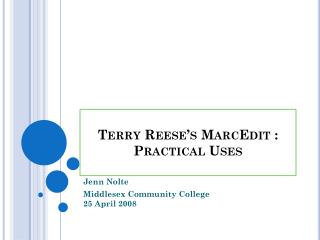 Terry Reese's MarcEdit :  Practical Uses
