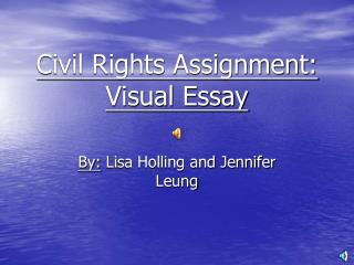 Civil Rights Assignment:  Visual Essay