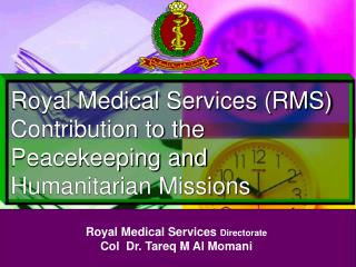 Royal Medical Services (RMS) Contribution to the Peacekeeping and Humanitarian Missions