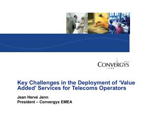 Key Challenges in the Deployment of 'Value Added' Services for Telecoms Operators