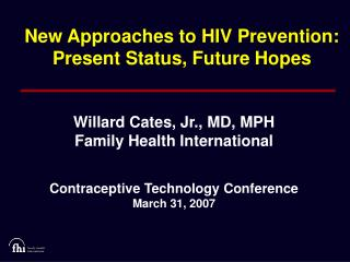 New Approaches to HIV Prevention: Present Status, Future Hopes