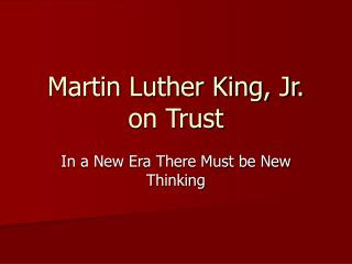 Martin Luther King, Jr. on Trust