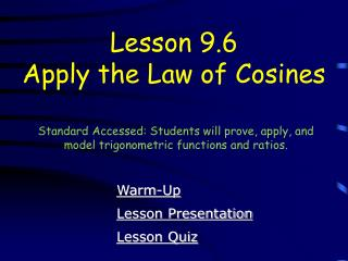Lesson 9.6 Apply the Law of Cosines