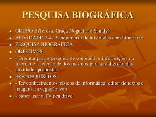 PESQUISA BIOGRÁFICA
