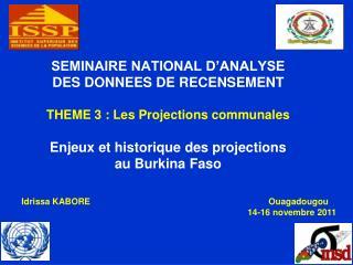 Idrissa KABORE Ouagadougou          14-16 novembre 2011