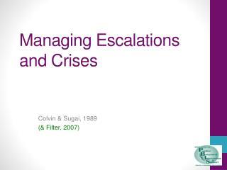 Managing Escalations and Crises