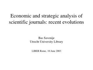Economic and strategic analysis of scientific journals: recent evolutions