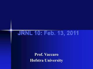 JRNL 10: Feb. 13, 2011