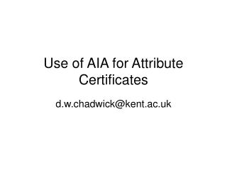 Use of AIA for Attribute Certificates