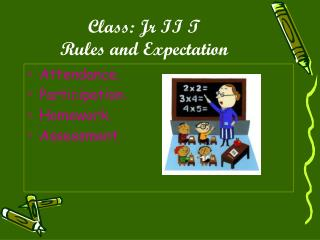 Class: Jr II T Rules and Expectation