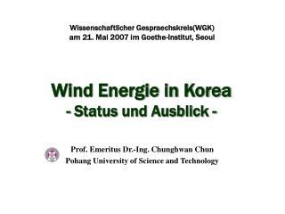 Wind Energie in Korea - Status und Ausblick -