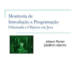 Monitoria de Introdução a Programação Orientada a Objetos em Java