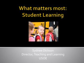 What matters most: Student Learning