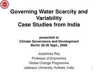 Joyashree Roy Professor of Economics Global Change Programme Jadavpur University, Kolkata, India