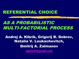 REFERENTIAL CHOICE  AS A PROBABILISTIC  MULTI-FACTORIAL PROCESS