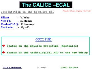 The CALICE –ECAL
