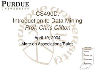 CS490D: Introduction to Data Mining Prof. Chris Clifton
