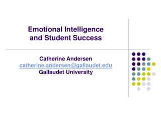 Emotional Intelligence  and Student Success   Catherine Andersen catherine.andersengallaudet   Gallaudet University